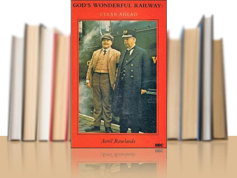 God's Wonderful Railway Clear Ahead by Avril Rowlands