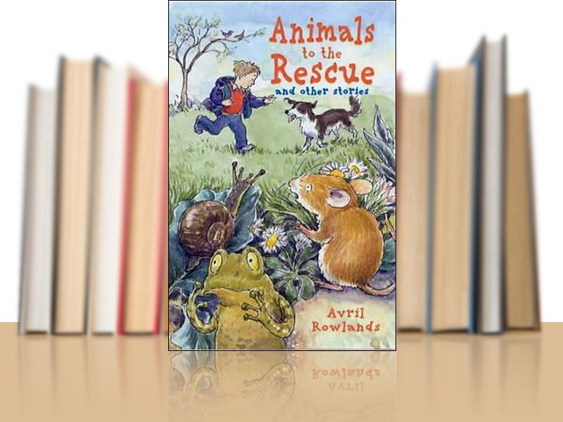 Animals To The Rescue - Avril Rowlands