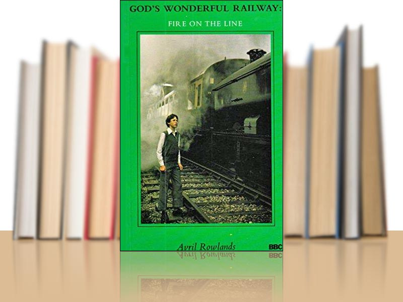 God's Wonderful Railway - Fire On The Line by Avril Rowlands